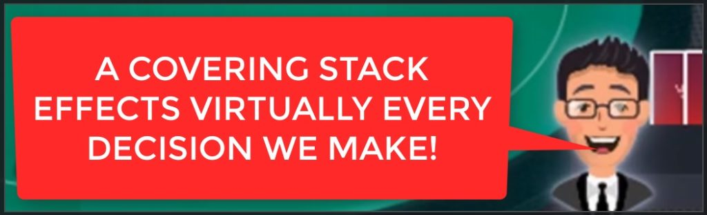 covering stack effects every decision